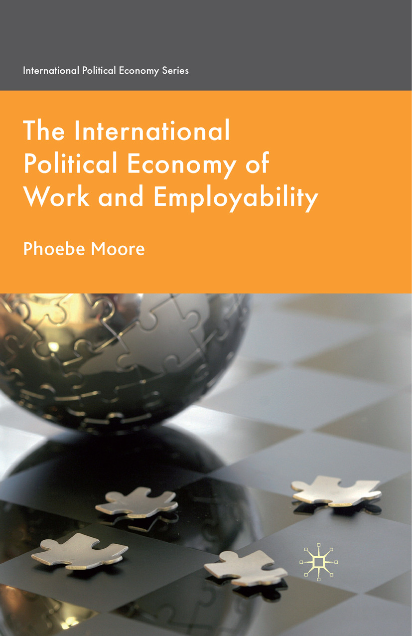 Moore, Phoebe - The International Political Economy of Work and Employability, ebook