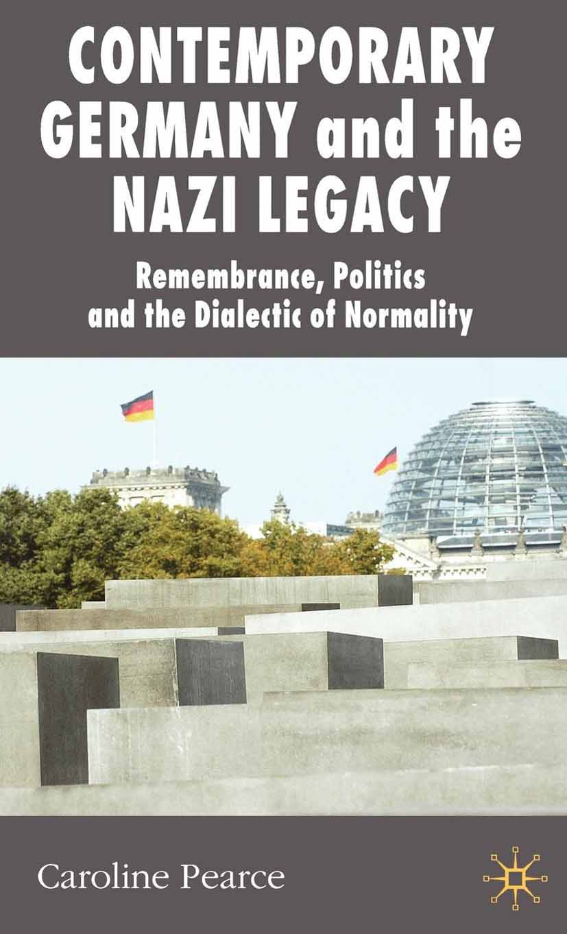Pearce, Caroline - Contemporary Germany and the Nazi Legacy, ebook
