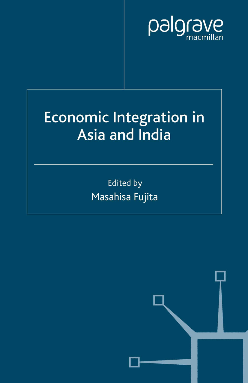 Fujita, Masahisa - Economic Integration in Asia and India, ebook