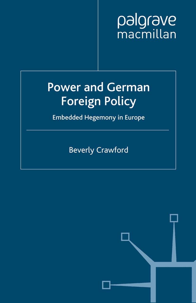 Crawford, Beverly - Power and German Foreign Policy, ebook