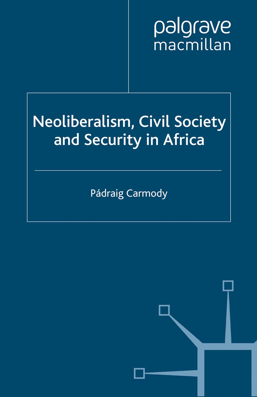 Carmody, Pádraig - Neoliberalism, Civil Society and Security in Africa, ebook