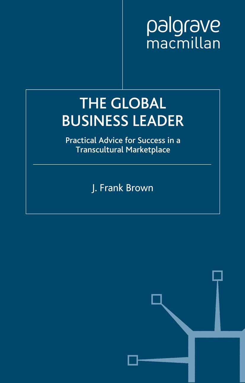 Brown, J. Frank - The Global Business Leader, ebook