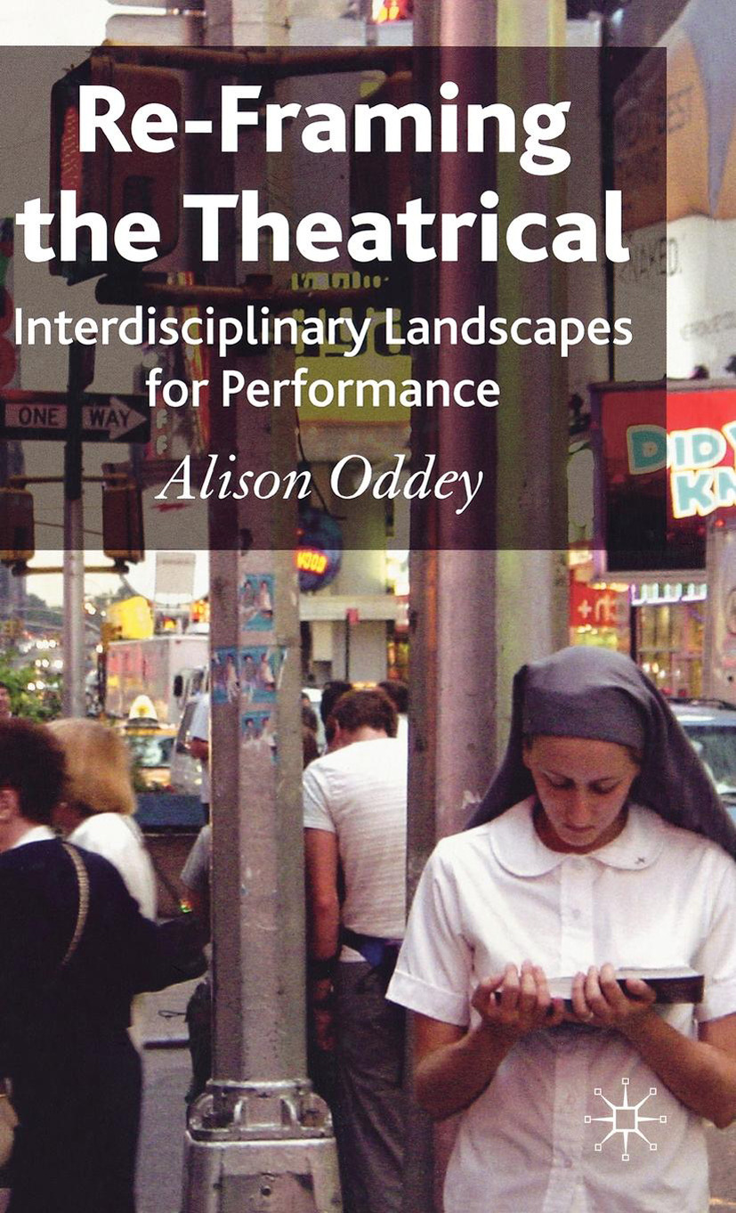 Oddey, Alison - Re-Framing the Theatrical, ebook