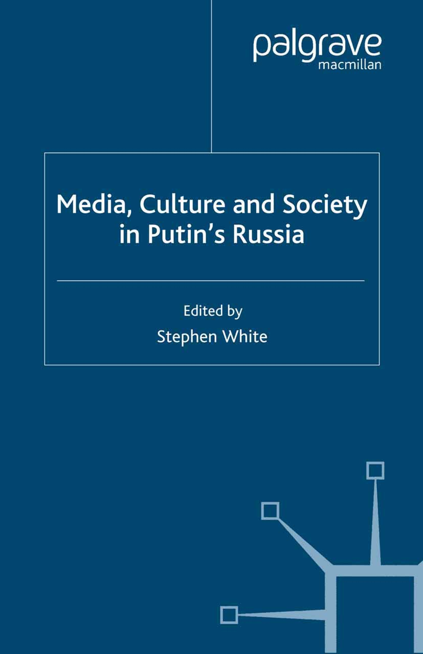 White, Stephen - Media, Culture and Society in Putin's Russia, ebook