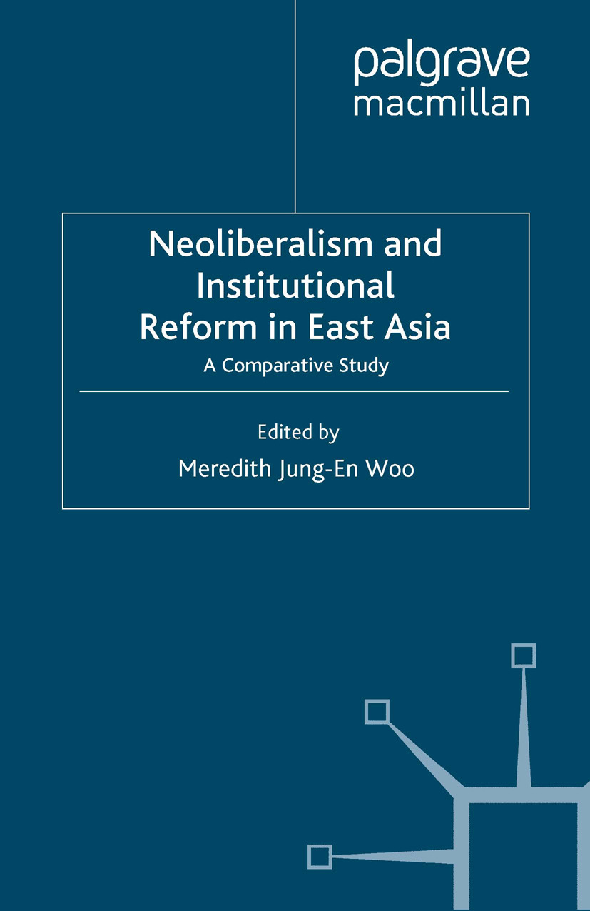Woo, Meredith Jung-En - Neoliberalism and Institutional Reform in East Asia, ebook
