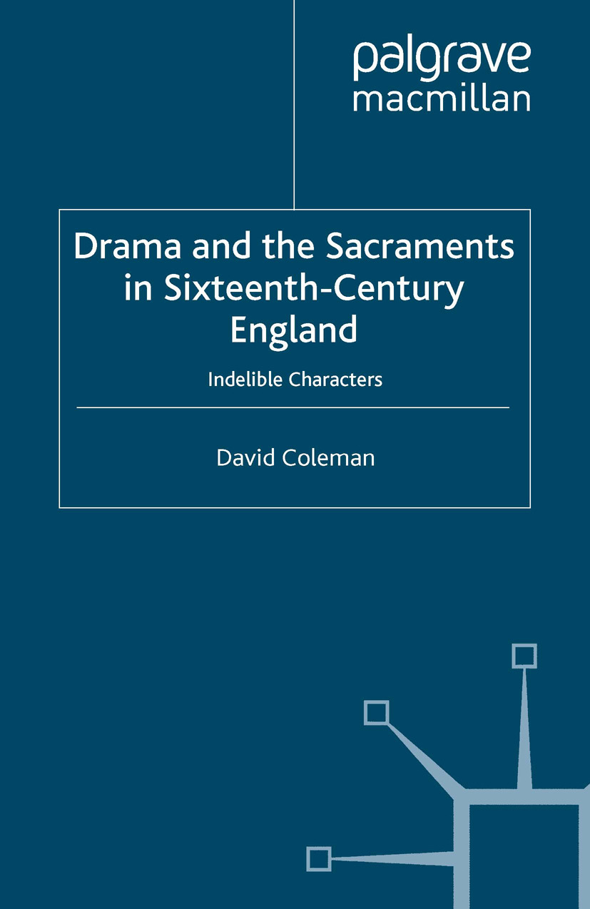 Coleman, David - Drama and the Sacraments in Sixteenth-Century England, ebook