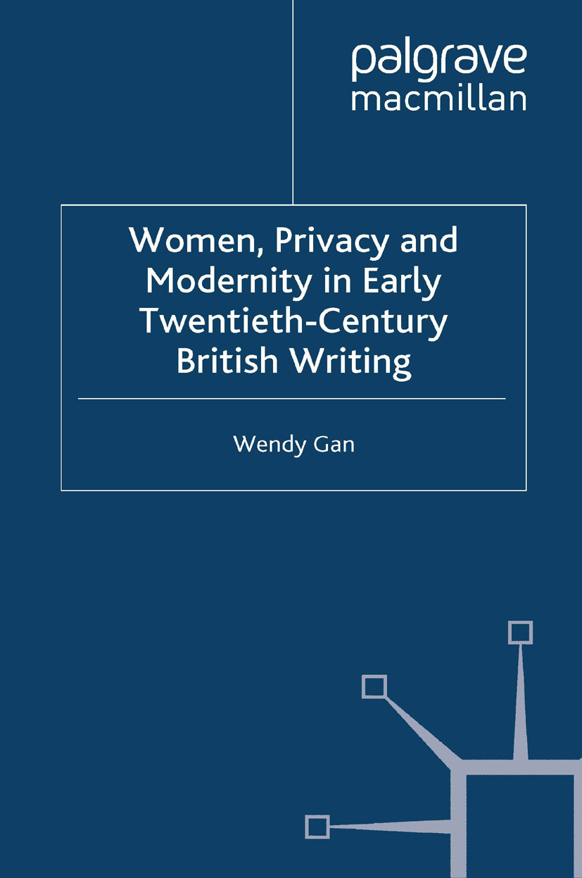 Gan, Wendy - Women, Privacy and Modernity in Early Twentieth-Century British Writing, ebook