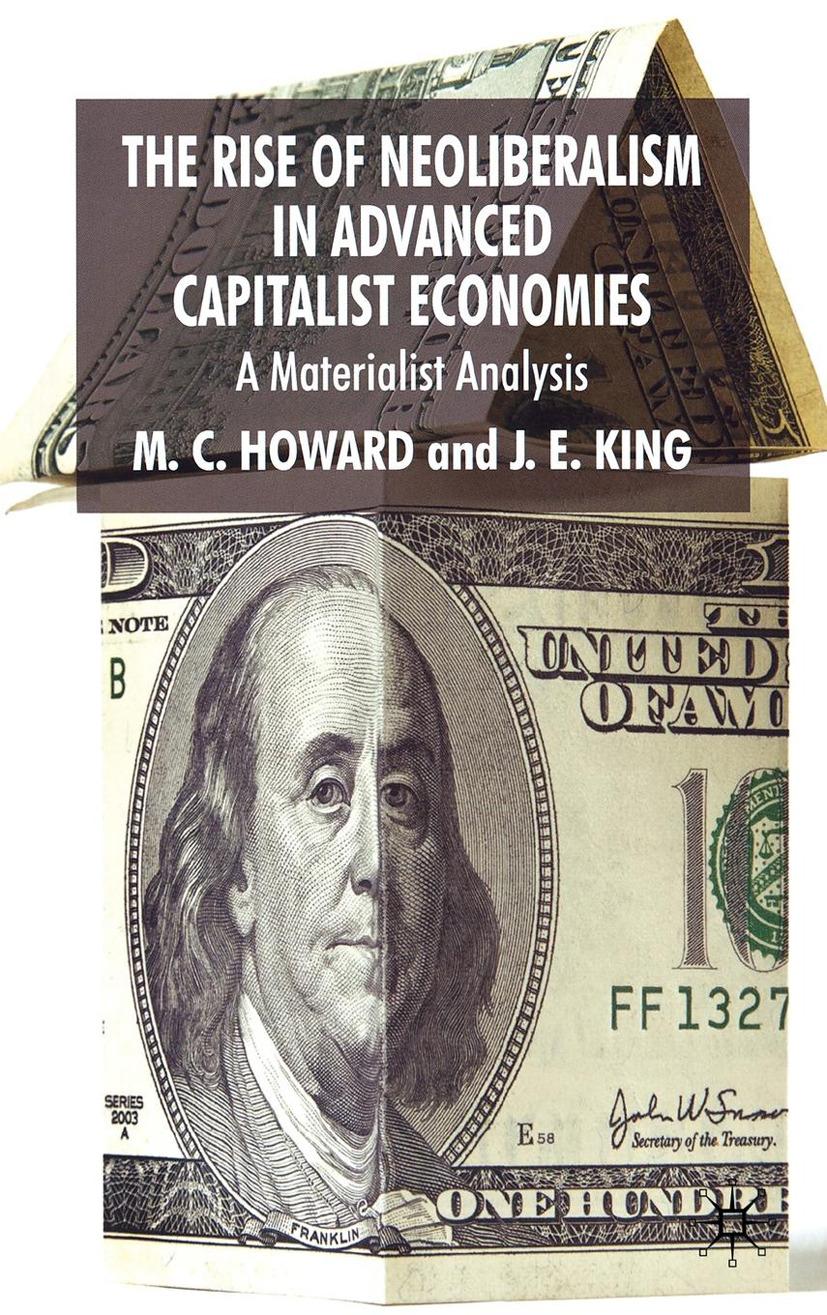 Howard, M. C. - The Rise of Neoliberalism in Advanced Capitalist Economies, ebook