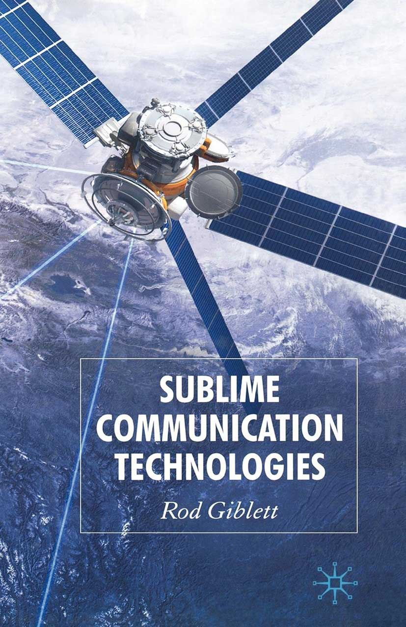 Giblett, Rod - Sublime Communication Technologies, ebook