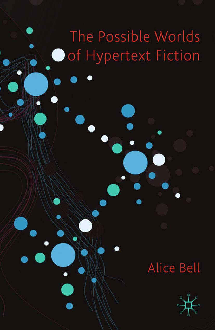 Bell, Alice - The Possible Worlds of Hypertext Fiction, ebook