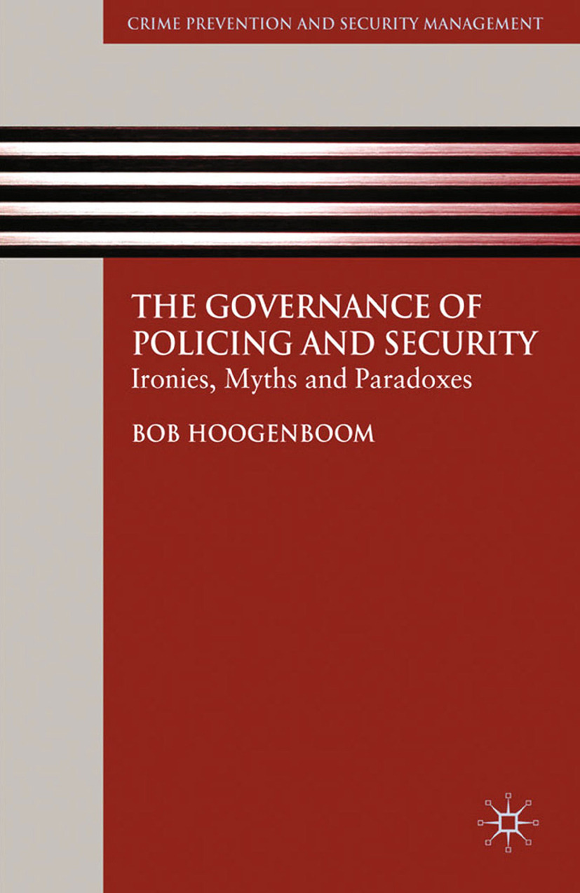 Hoogenboom, Bob - The Governance of Policing and Security, ebook
