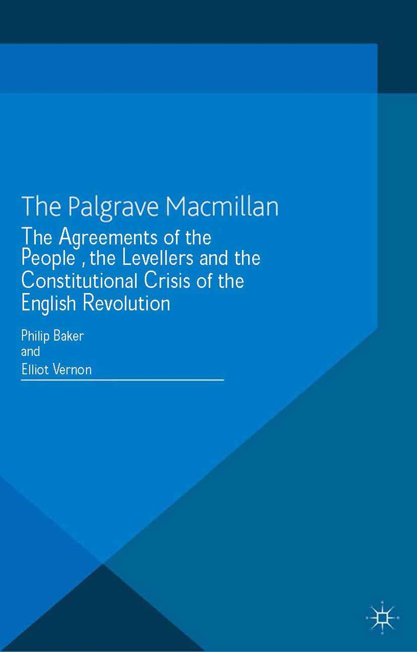 "Baker, Philip - The <Emphasis Type=""Italic"">Agreements of the People</Emphasis>, the Levellers and the Constitutional Crisis of the English Revolution, ebook"