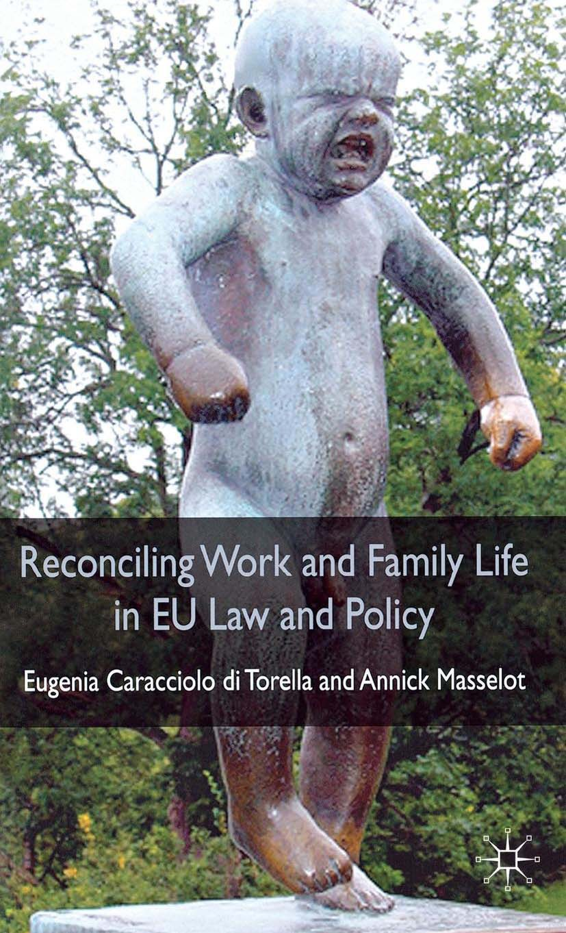 Masselot, Annick - Reconciling Work and Family Life in EU Law and Policy, ebook