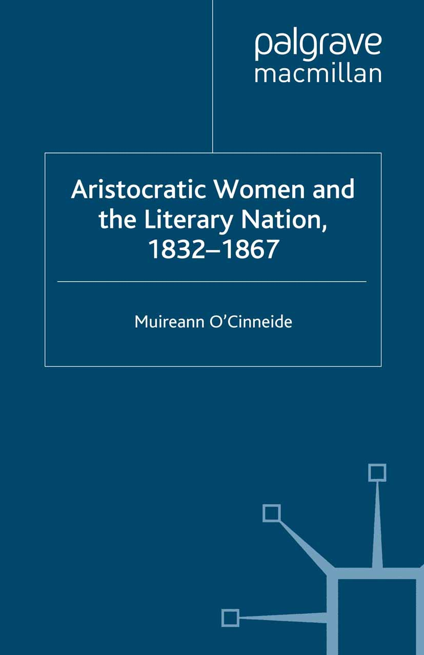 O'Cinneide, Muireann - Aristocratic Women and the Literary Nation, 1832–1867, e-bok