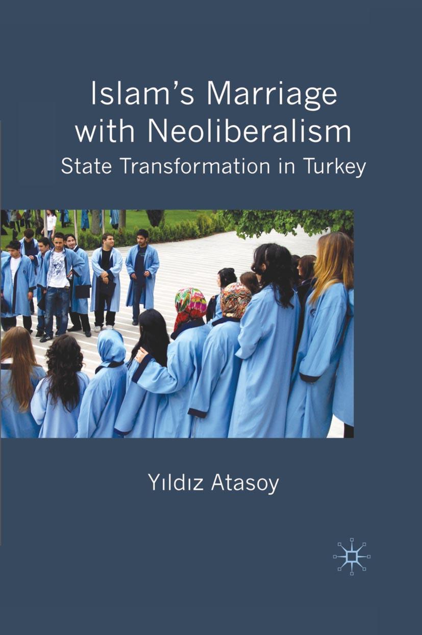 Atasoy, Yıldız - Islam's Marriage with Neoliberalism, ebook