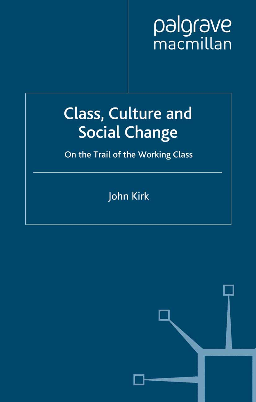 Kirk, John - Class, Culture and Social Change, ebook