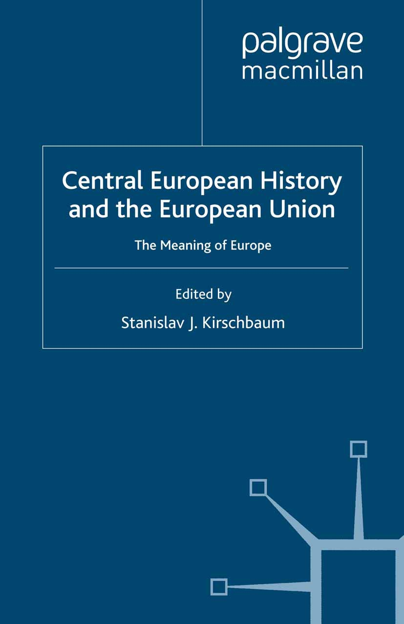 Kirschbaum, Stanislav J. - Central European History and the European Union, ebook