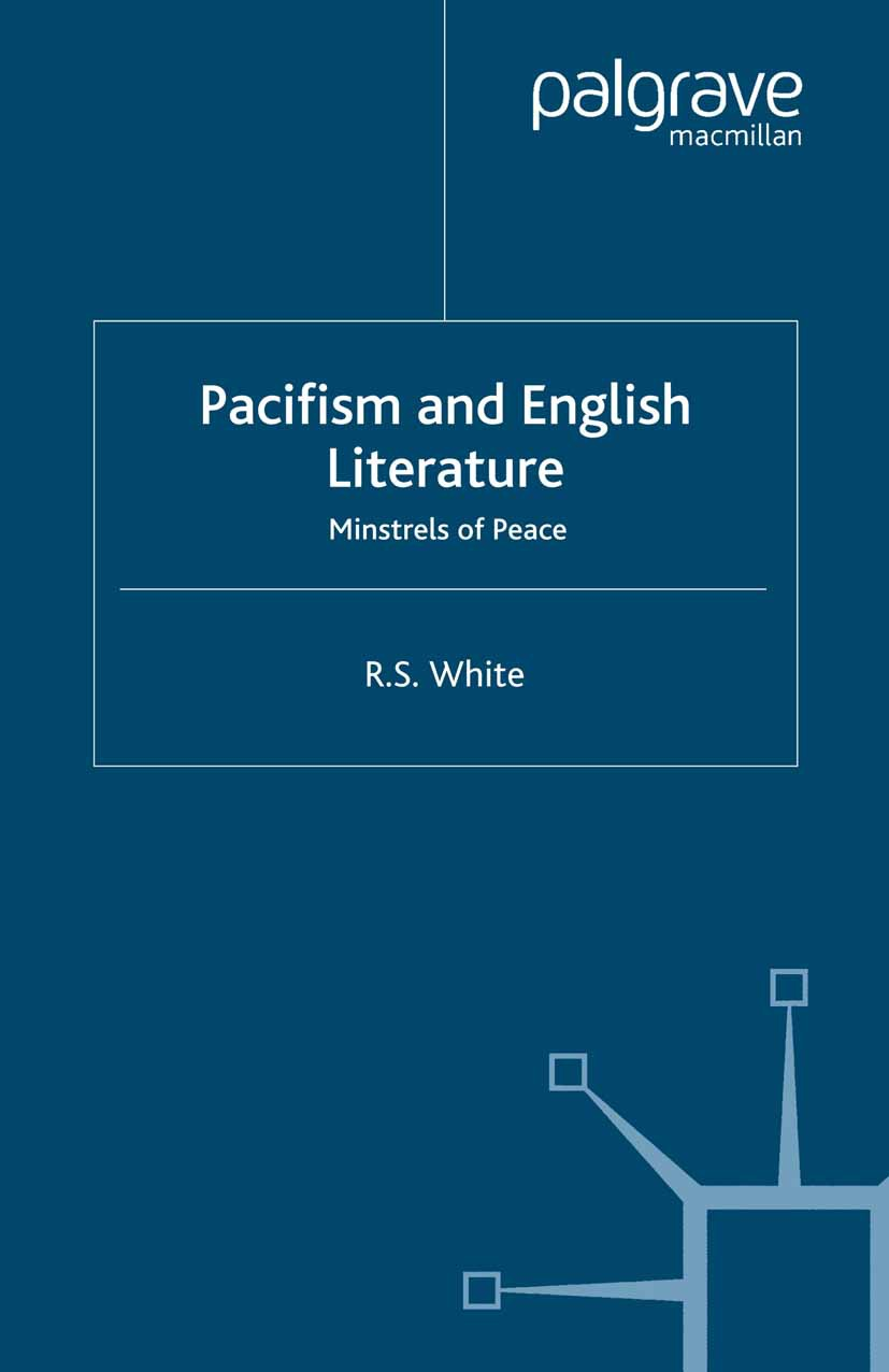 White, R. S. - Pacifism and English Literature, ebook
