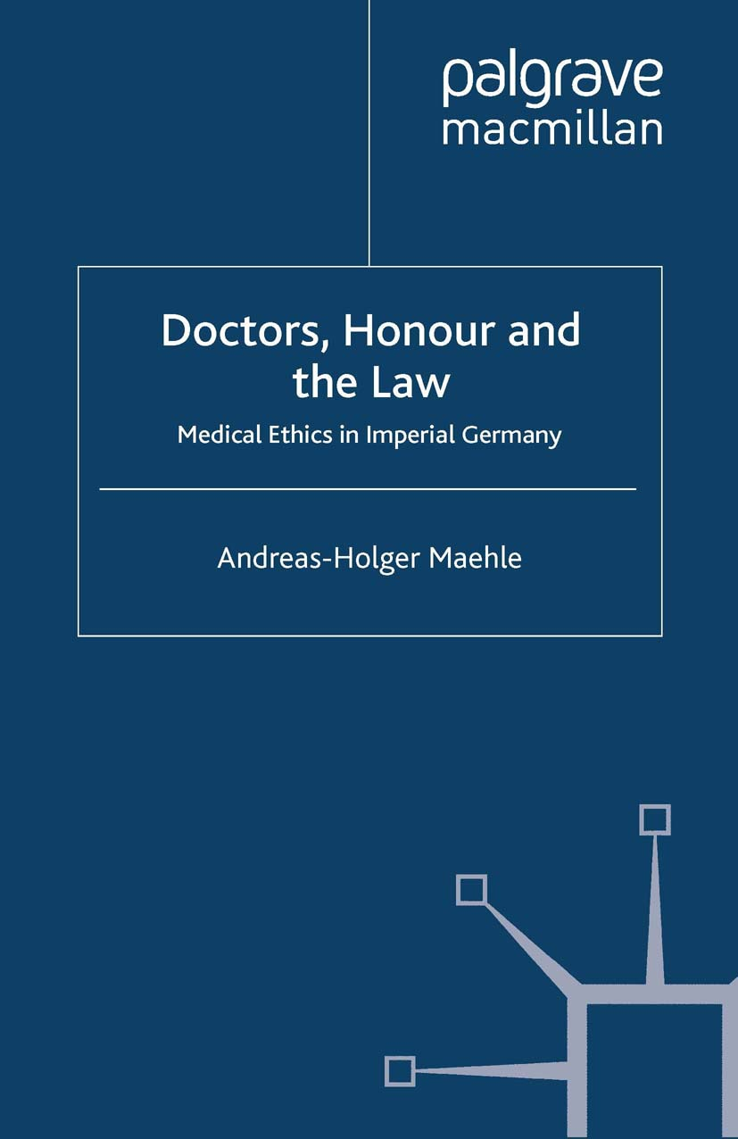 Maehle, Andreas-Holger - Doctors, Honour and the Law, ebook