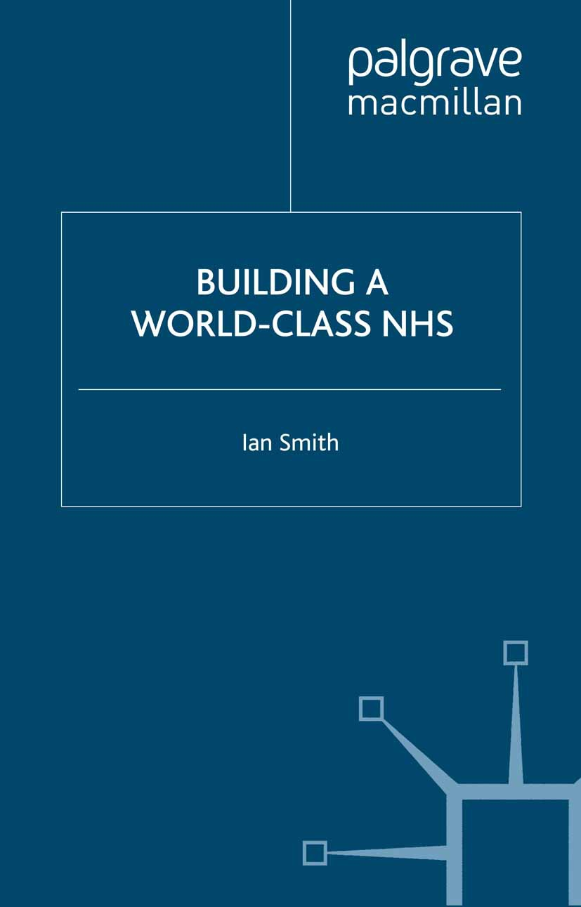 Smith, Ian - Building a World-Class NHS, ebook