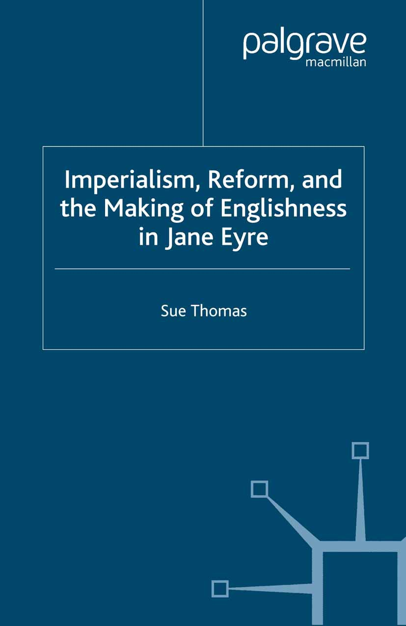 "Thomas, Sue - Imperialism, Reform, and the Making of Englishness in <Emphasis Type=""Italic"">Jane Eyre</Emphasis>, e-bok"