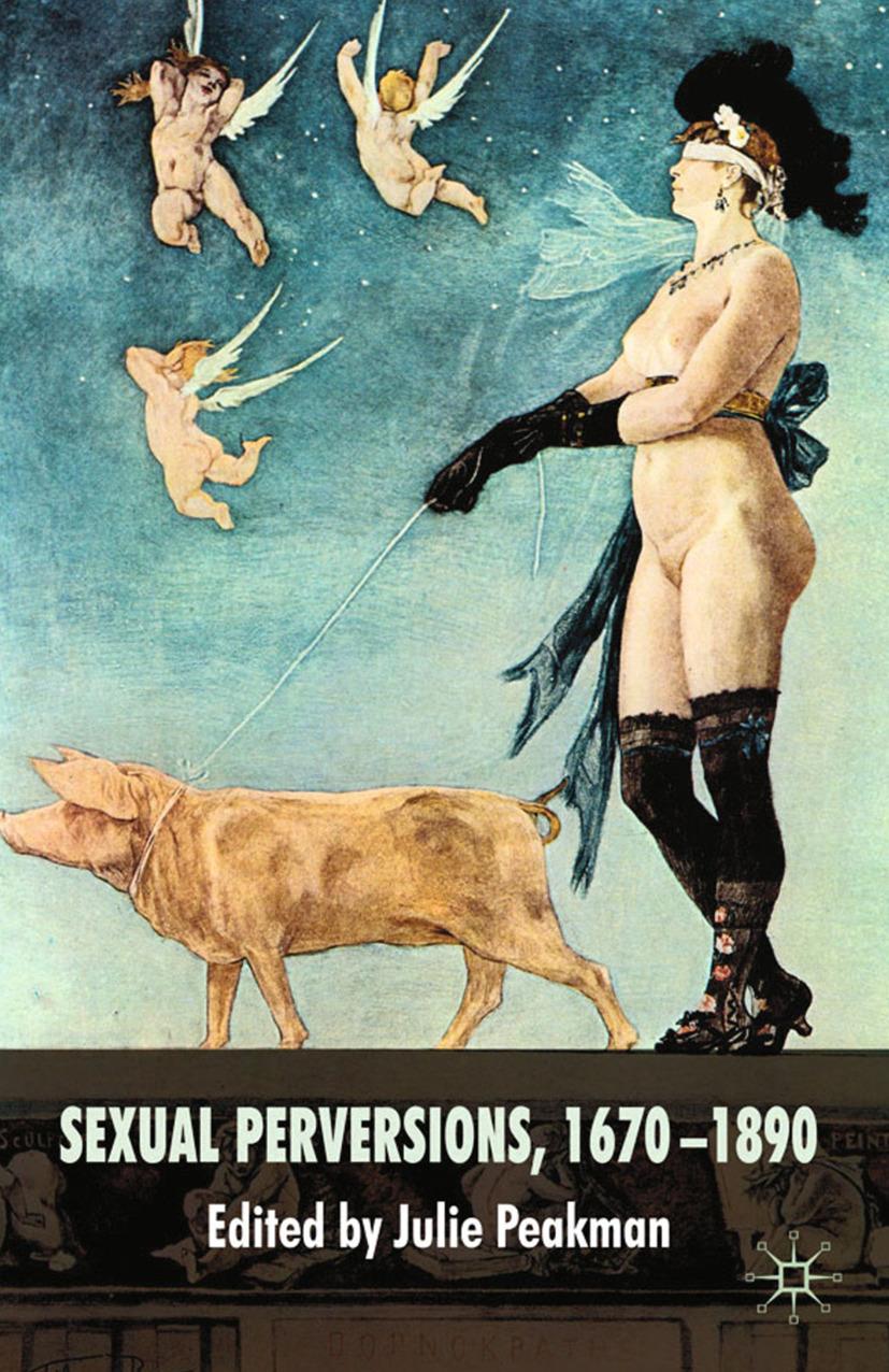 Peakman, Julie - Sexual Perversions, 1670–1890, ebook