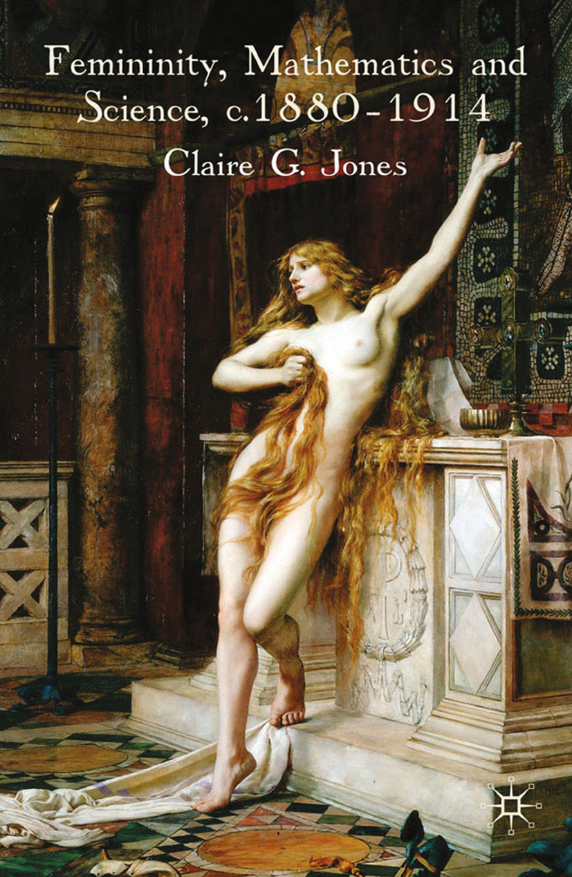 Jones, Claire G. - Femininity, Mathematics and Science, 1880–1914, ebook