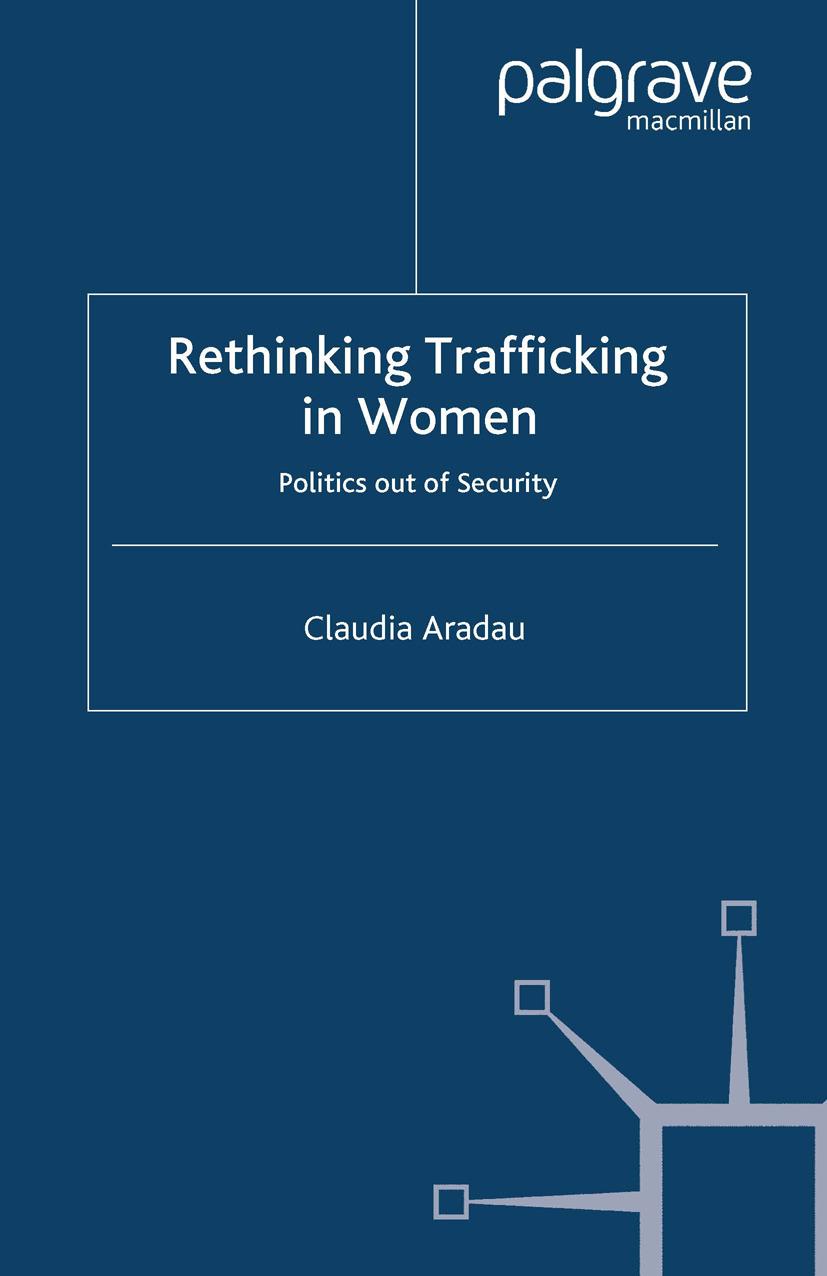 Aradau, Claudia - Rethinking Trafficking in Women, ebook