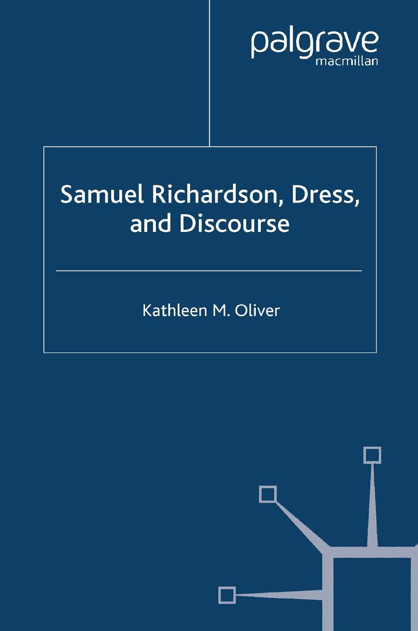 Oliver, Kathleen M. - Samuel Richardson, Dress, and Discourse, ebook