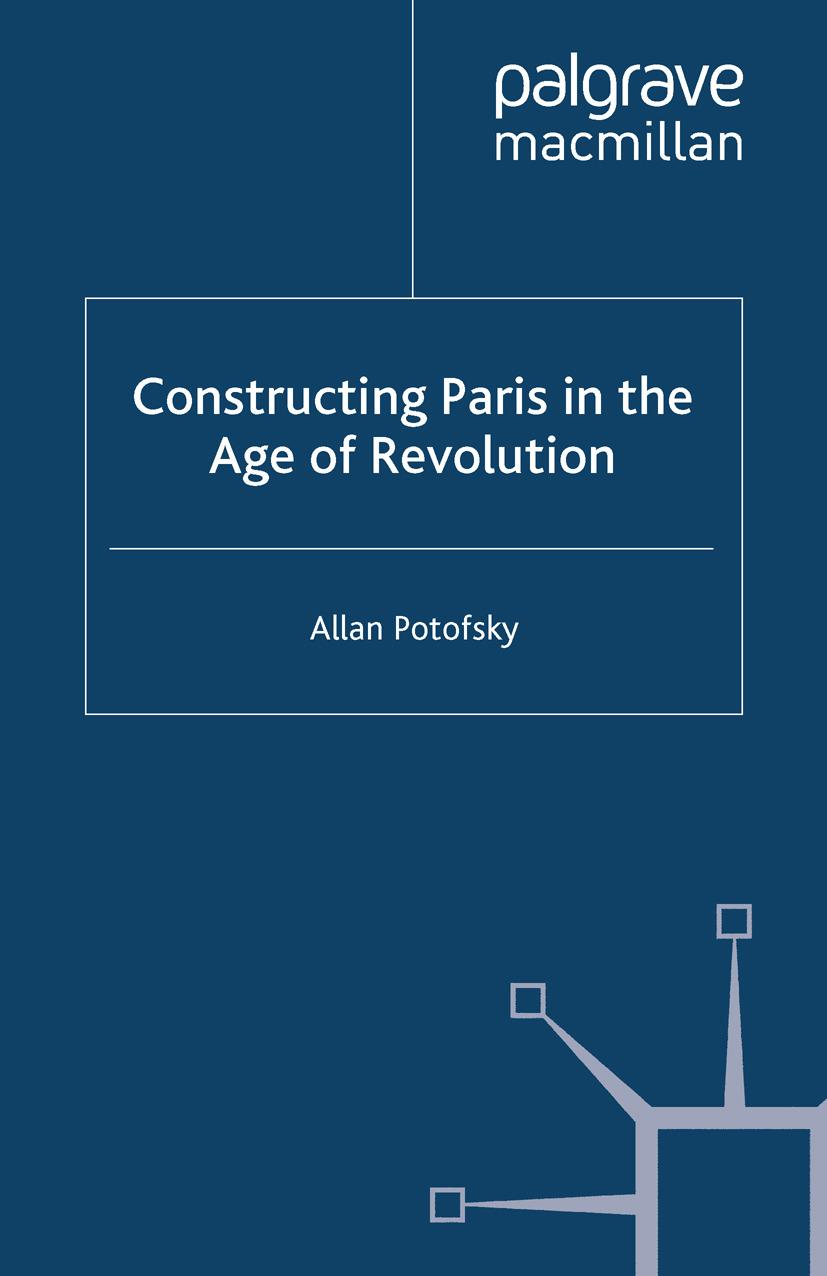 Potofsky, Allan - Constructing Paris in the Age of Revolution, ebook