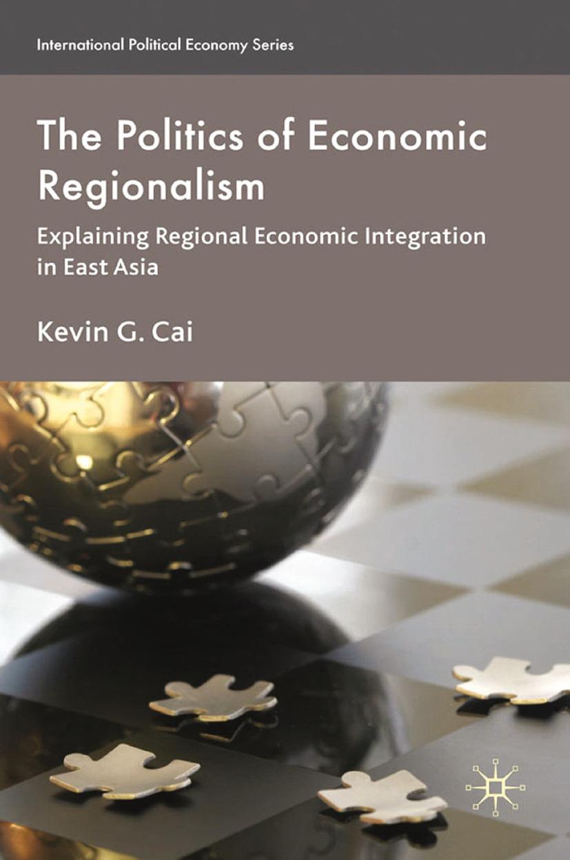 Cai, Kevin G. - The Politics of Economic Regionalism, ebook