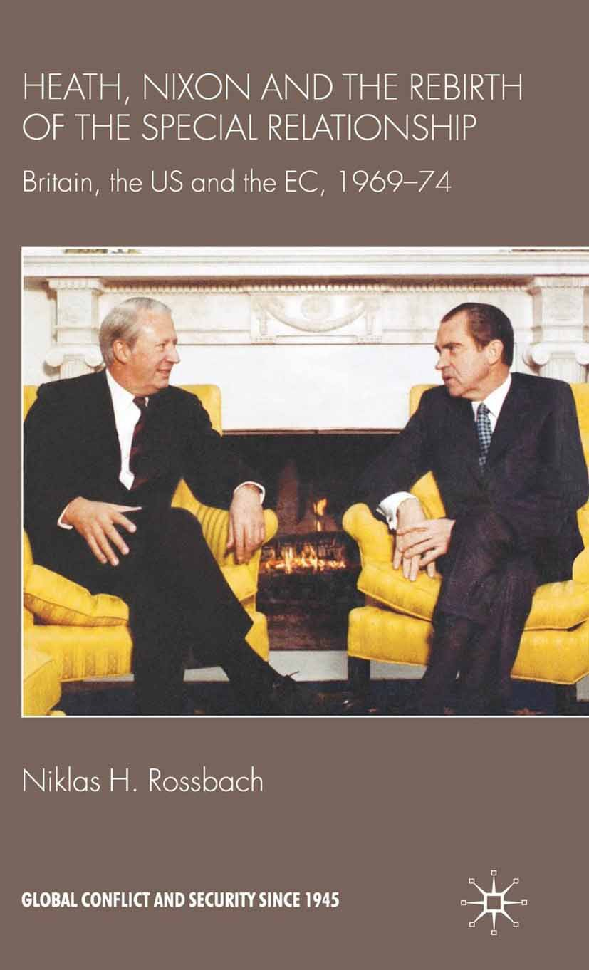 Rossbach, Niklas H. - Heath, Nixon and the Rebirth of the Special Relationship, ebook