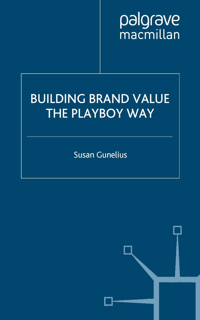 Gunelius, Susan - Building Brand Value the Playboy Way, ebook