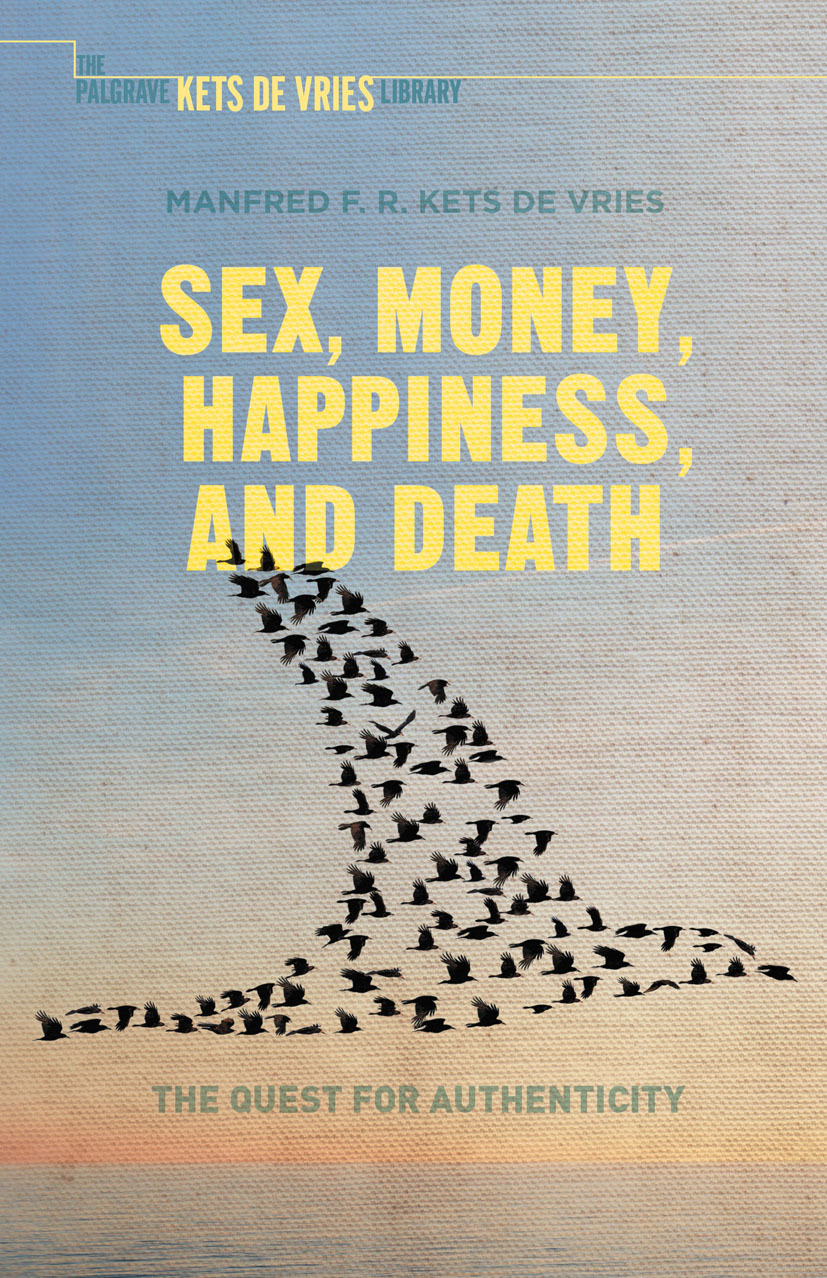 Vries, Manfred Kets - Sex, Money, Happiness, and Death, ebook