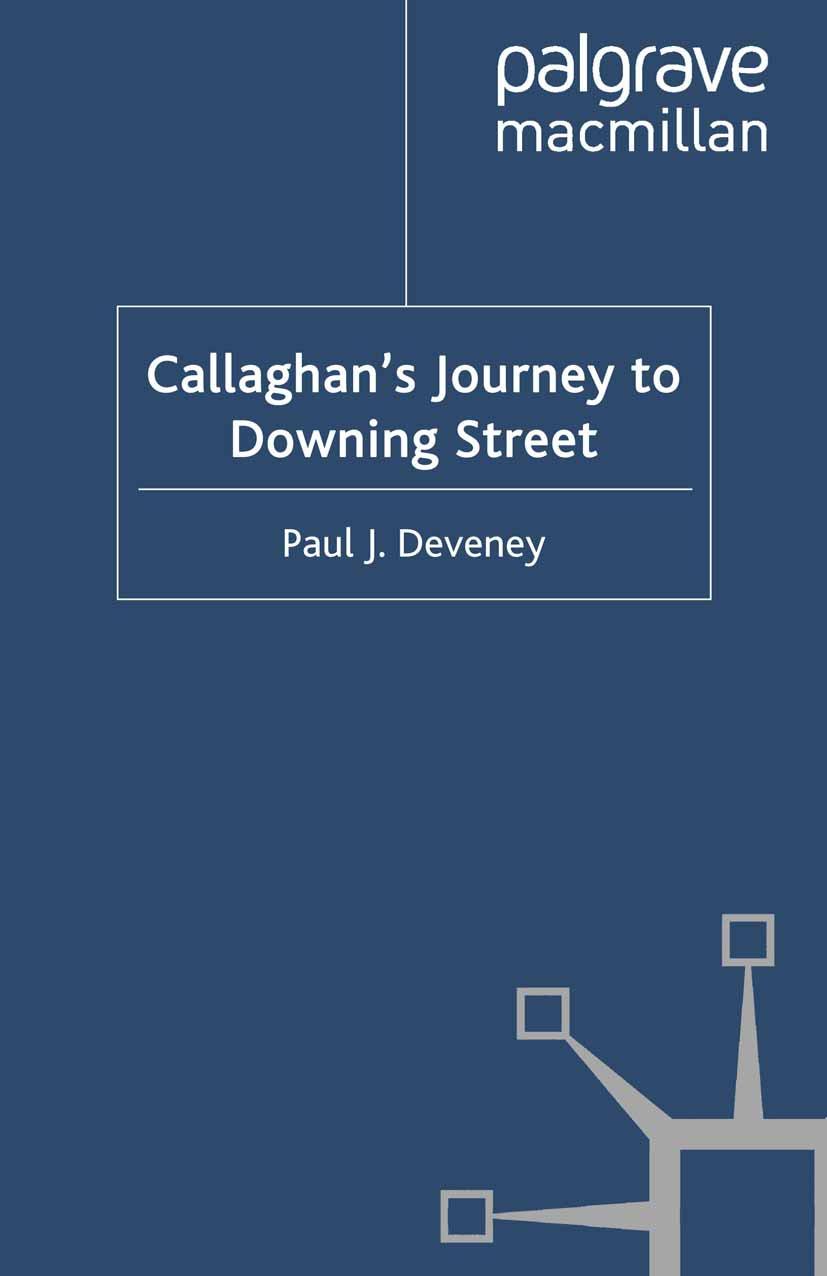 Deveney, Paul J. - Callaghan's Journey to Downing Street, ebook