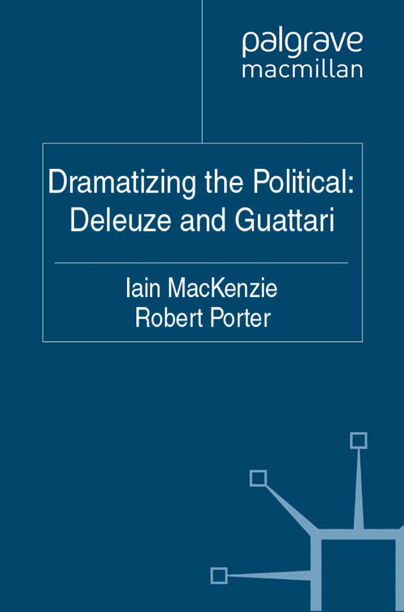 MacKenzie, Iain - Dramatizing the Political: Deleuze and Guattari, ebook