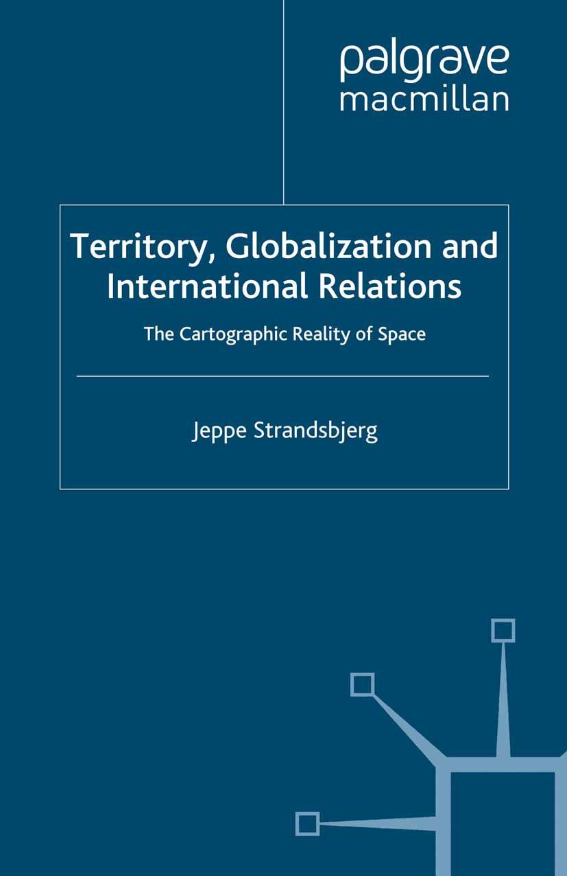 Strandsbjerg, Jeppe - Territory, Globalization and International Relations, ebook