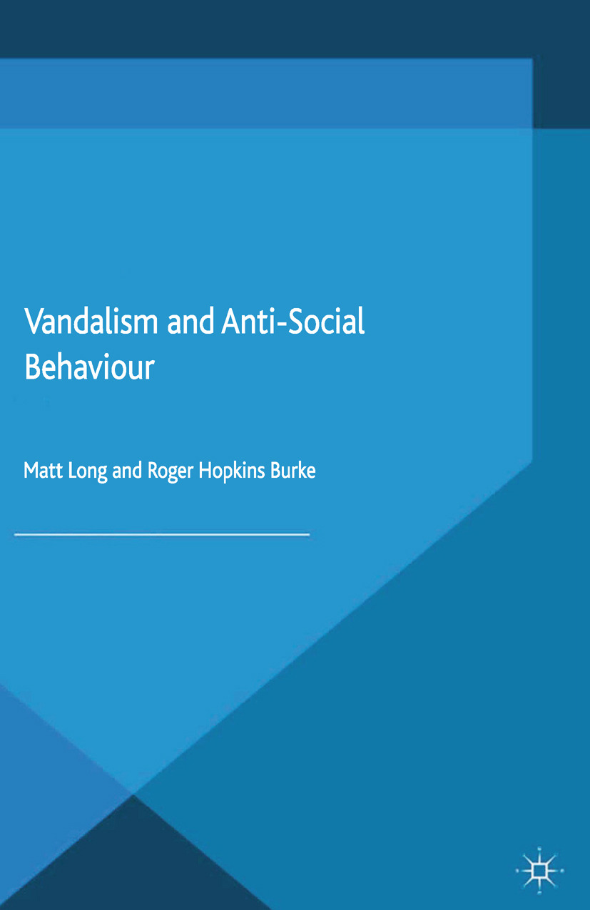 Burke, Roger Hopkins - Vandalism and Anti-Social Behaviour, ebook