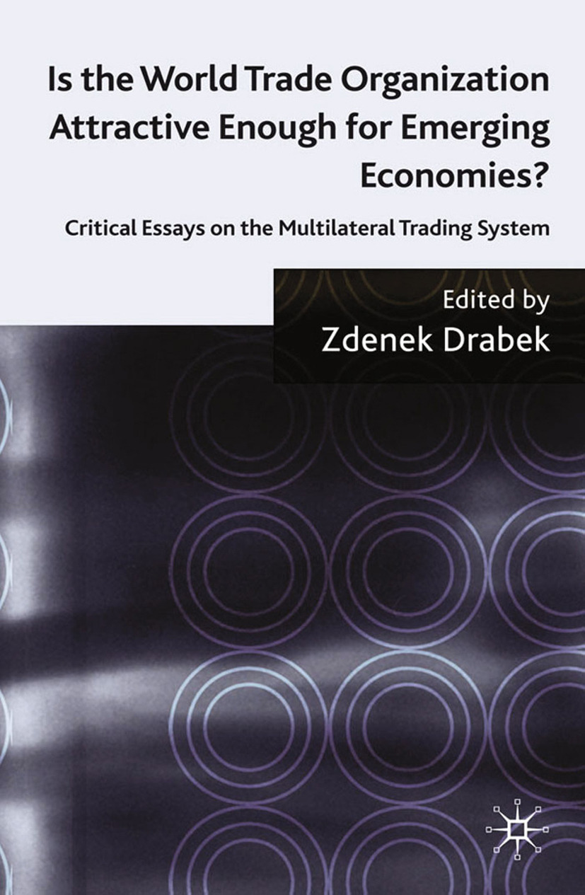 Drabek, Zdenek - Is the World Trade Organization Attractive Enough for Emerging Economies?, ebook