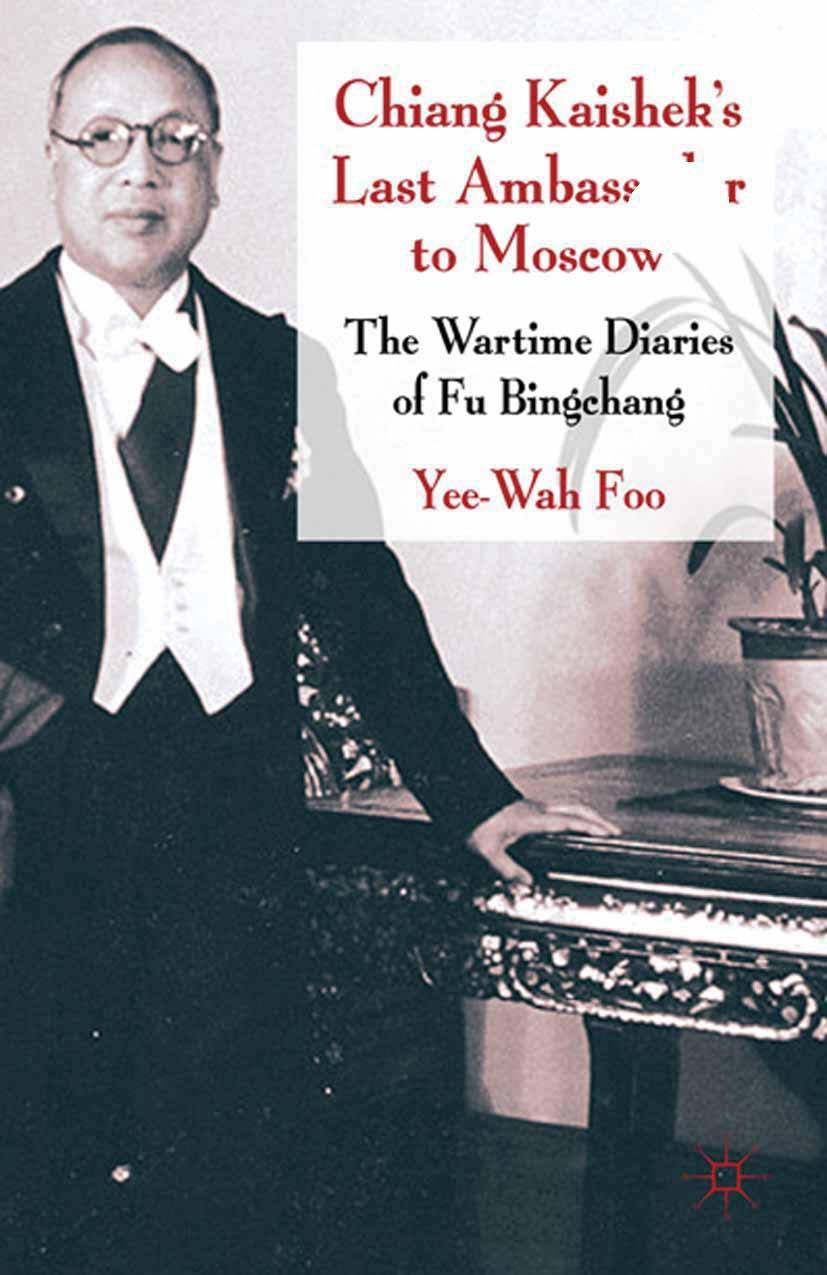 Foo, Yee Wah - Chiang Kaishek's Last Ambassador to Moscow, ebook