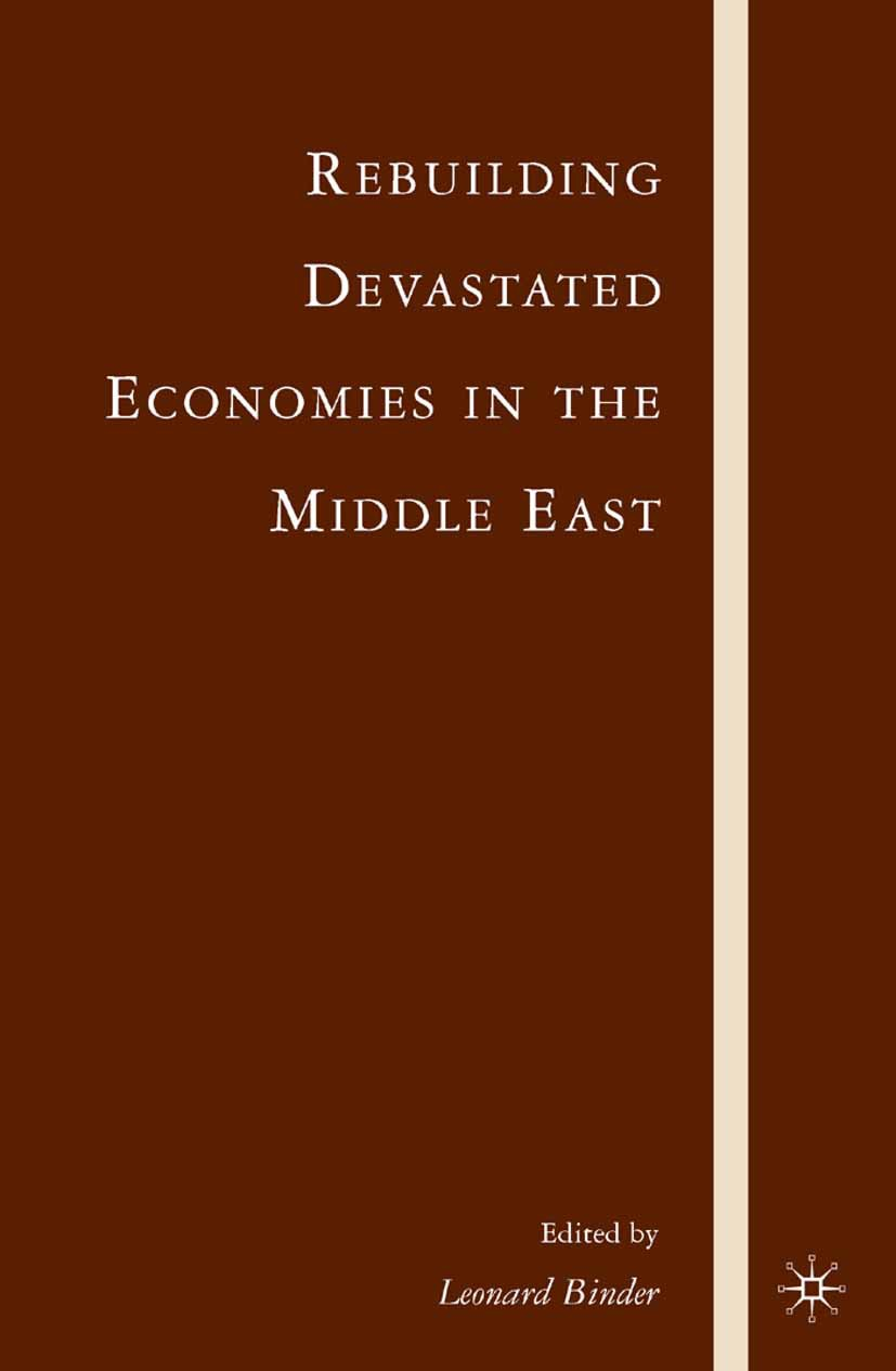 Binder, Leonard - Rebuilding Devastated Economies in the Middle East, ebook
