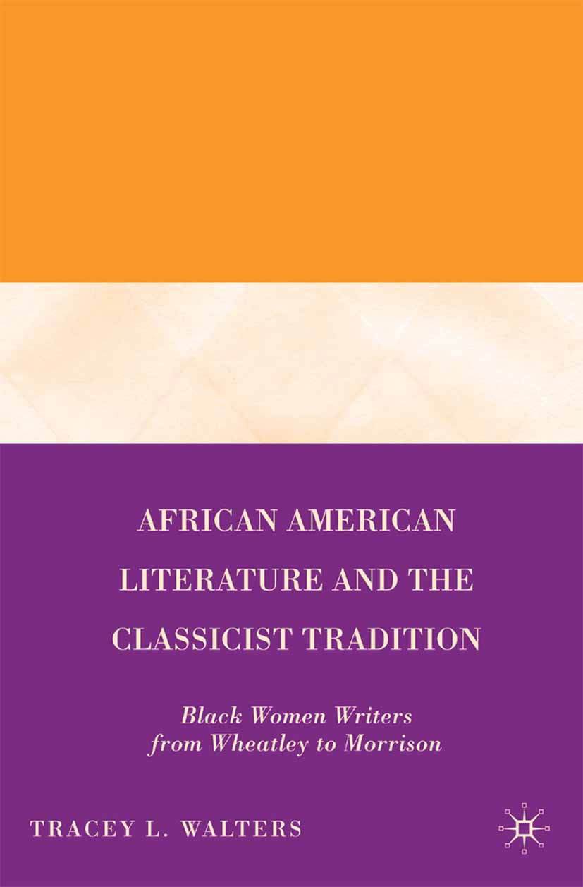 Walters, Tracey L. - African American Literature and the Classicist Tradition, ebook