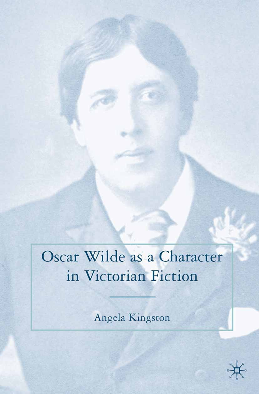 Kingston, Angela - Oscar Wilde as a Character in Victorian Fiction, ebook