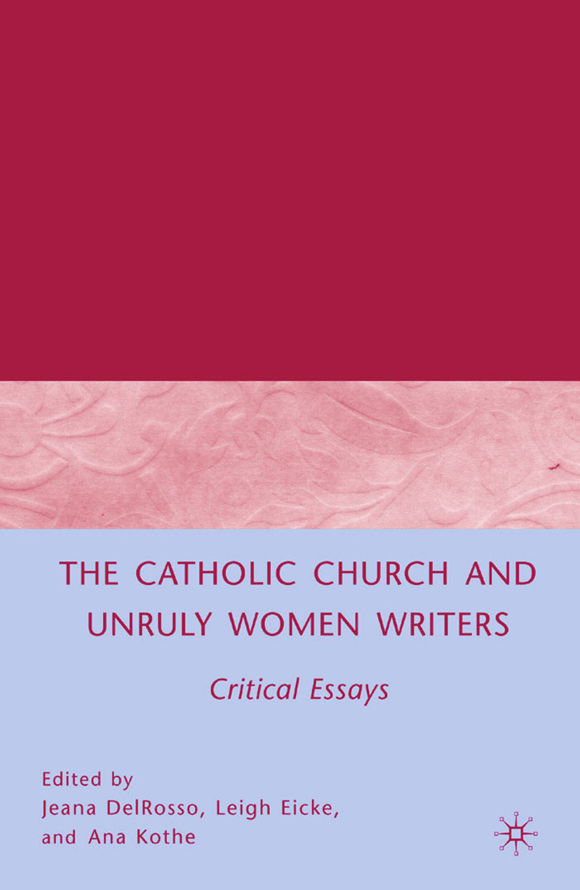 DelRosso, Jeana - The Catholic Church and Unruly Women Writers, ebook