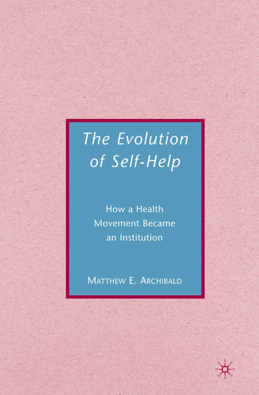 Archibald, Matthew E. - The Evolution of Self-Help, ebook