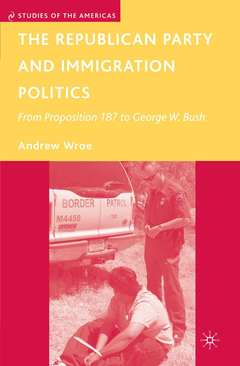Wroe, Andrew - The Republican Party and Immigration Politics, e-bok