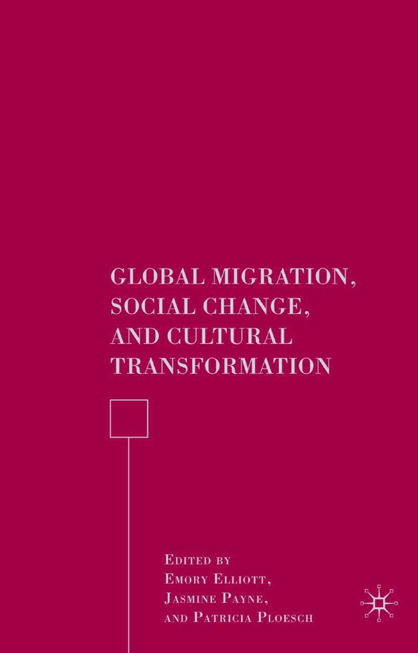 Elliott, Emory - Global Migration, Social Change, and Cultural Transformation, ebook