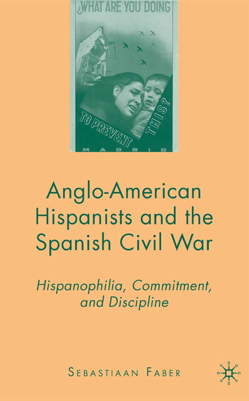 Faber, Sebastiaan - Anglo-American Hispanists and the Spanish Civil War, ebook