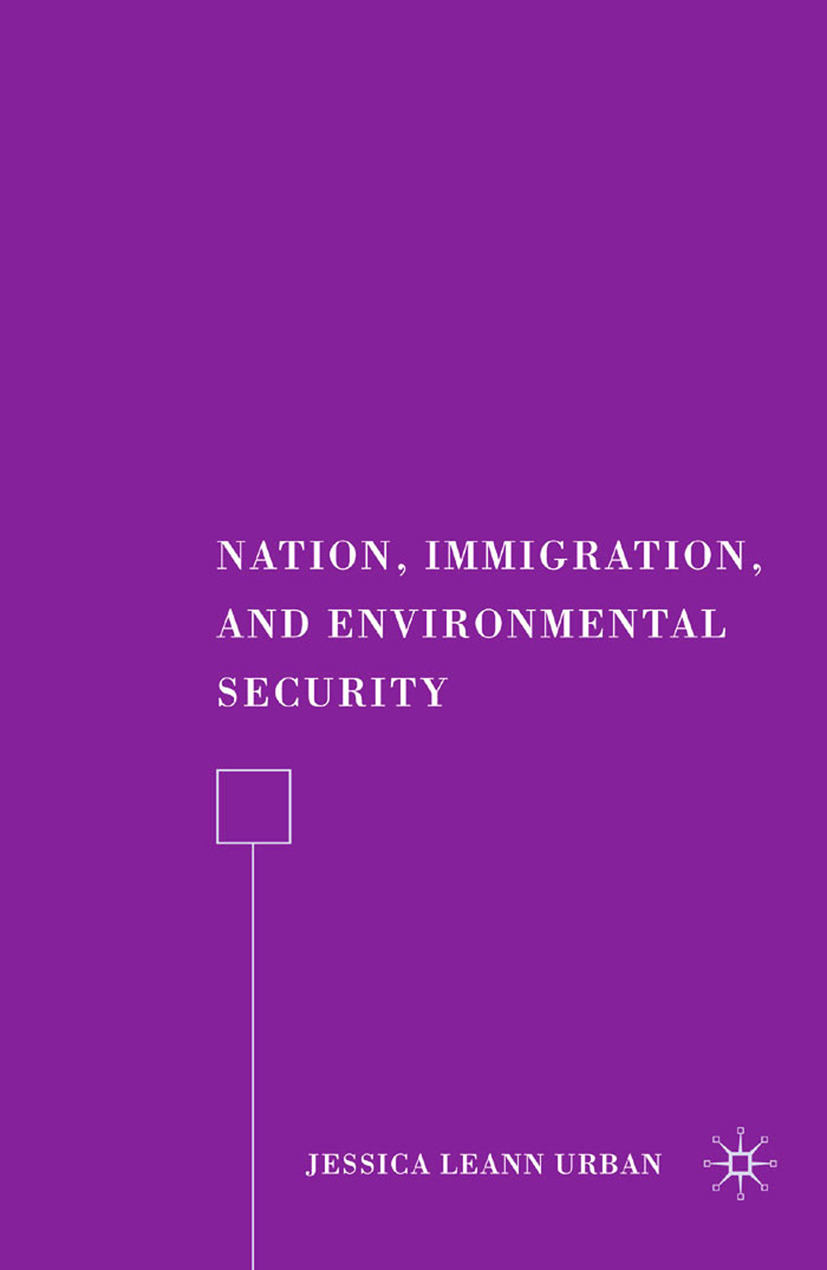 Urban, Jessica LeAnn - Nation, Immigration, and Environmental Security, ebook