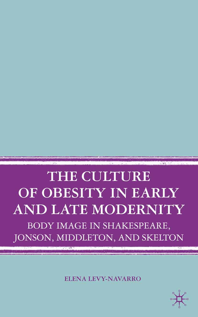 Levy-Navarro, Elena - The Culture of Obesity in Early and Late Modernity, ebook